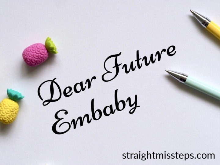 A Letter to My Future Embaby