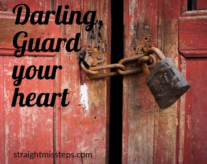 Darling, Guard your heart