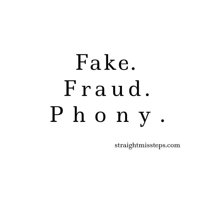 I'm a fake…