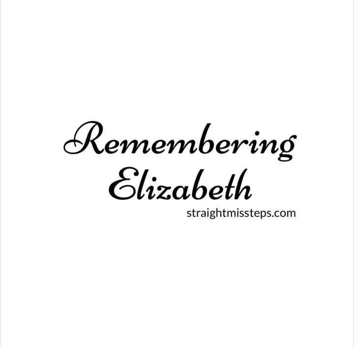 Remembering Elizabeth